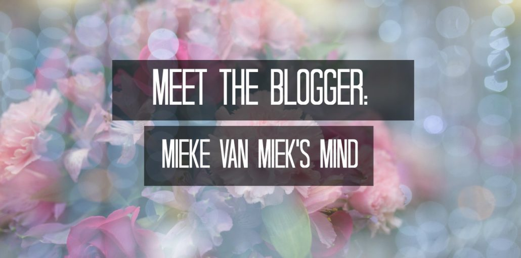 Meet the blogger: Mieke